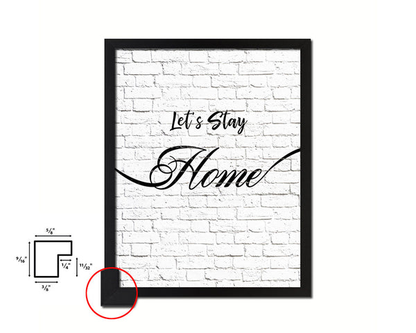Let's Stay Home Quote Framed Print Home Decor Wall Art Gifts