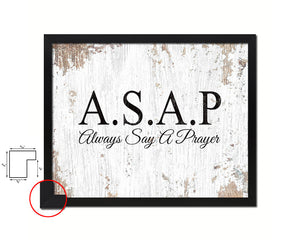 ASAP always say a prayer Quote Framed Print Home Decor Wall Art Gifts
