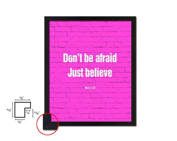 Don't be afraid just believe, MarK 5:36 Quote Framed Print Home Decor Wall Art Gifts