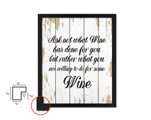 Ask not what wine has done for you Quote Wood Framed Print Wall Decor Art Gifts