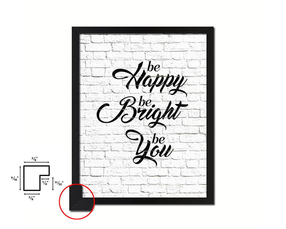 Be happy be bright be you Quote Framed Print Home Decor Wall Art Gifts