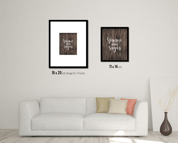 Gimme some sugar Quote Framed Artwork Print Home Decor Wall Art Gifts