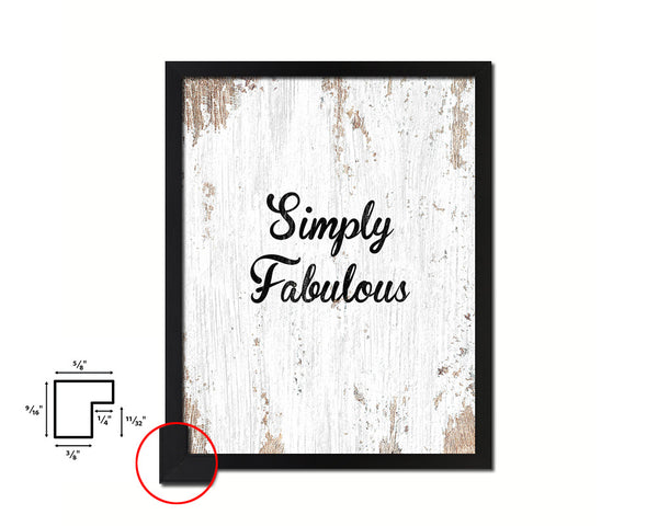 Simiply Fabulous Quote Framed Print Home Decor Wall Art Gifts