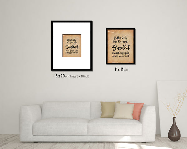 Better to be the one who smiled Vintage Quote Black Framed Artwork Print Wall Decor Art Gifts