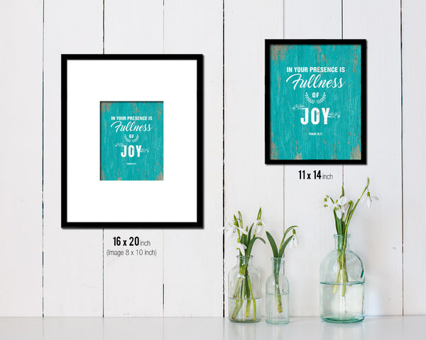 In your presence is fullness of joy, Psalm 16:11 Quote Framed Print Home Decor Wall Art Gifts