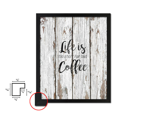 Life is too short for bad coffee Quote Framed Artwork Print Wall Decor Art Gifts
