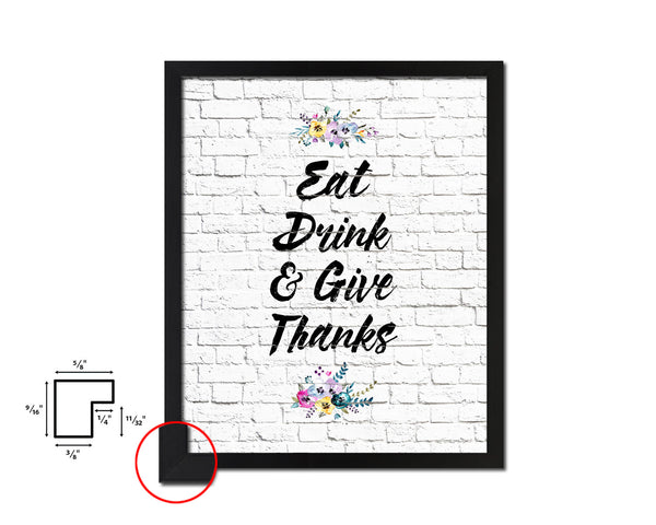 Eat drink give thanks Quote Framed Artwork Print Wall Decor Art Gifts