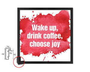Wake up drink coffee choose joy Quote Framed Print Home Decor Wall Art Gifts