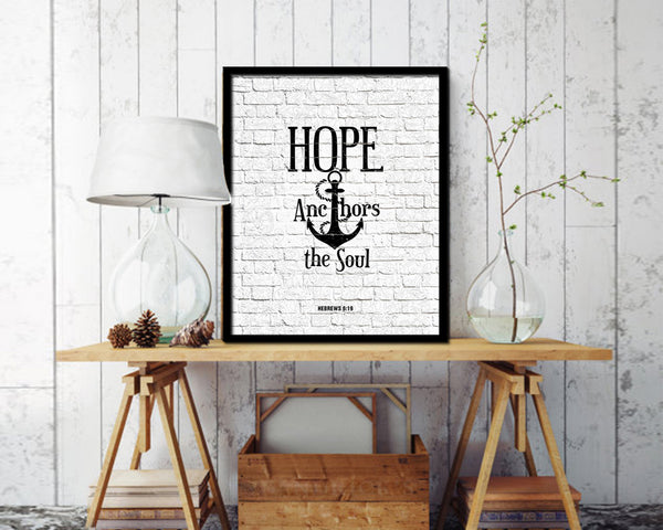 Hope anchors the soul, Hebrews 6:19 Quote Wood Framed Print Home Decor Wall Art Gifts