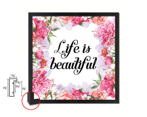 Life is beautiful Quote Framed Print Home Decor Wall Art Gifts