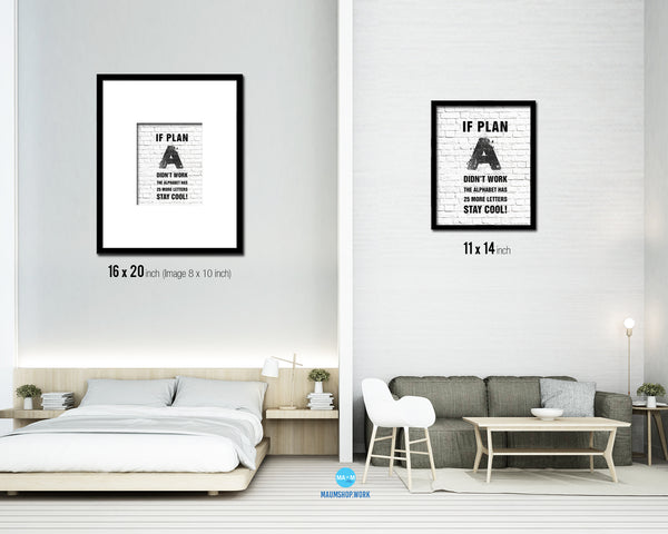 If plan A didn't work the alphabet has 25 more Quote Framed Print Home Decor Wall Art Gifts