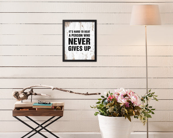 It's hard to beat a person who never give up Quote Framed Print Home Decor Wall Art Gifts