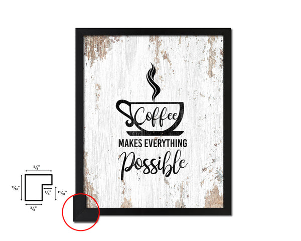 Coffee makes everything possible Quotes Framed Print Home Decor Wall Art Gifts