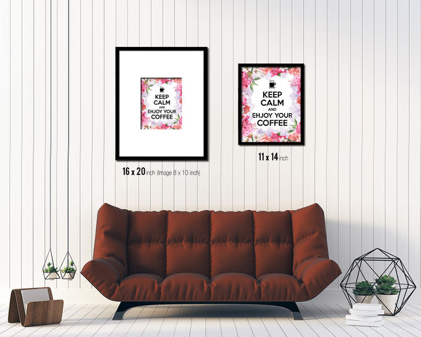 Keep calm and enjoy your coffee Quote Framed Print Home Decor Wall Art Gifts