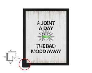 A joint a day keeps the bad mood away Vintage Quote Black Framed Artwork Print Wall Decor Art Gifts