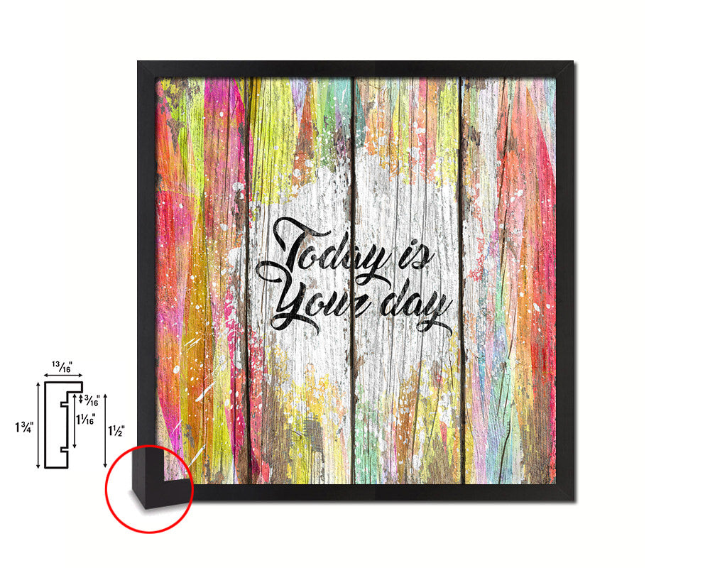 Today is your day Quote Framed Print Home Decor Wall Art Gifts