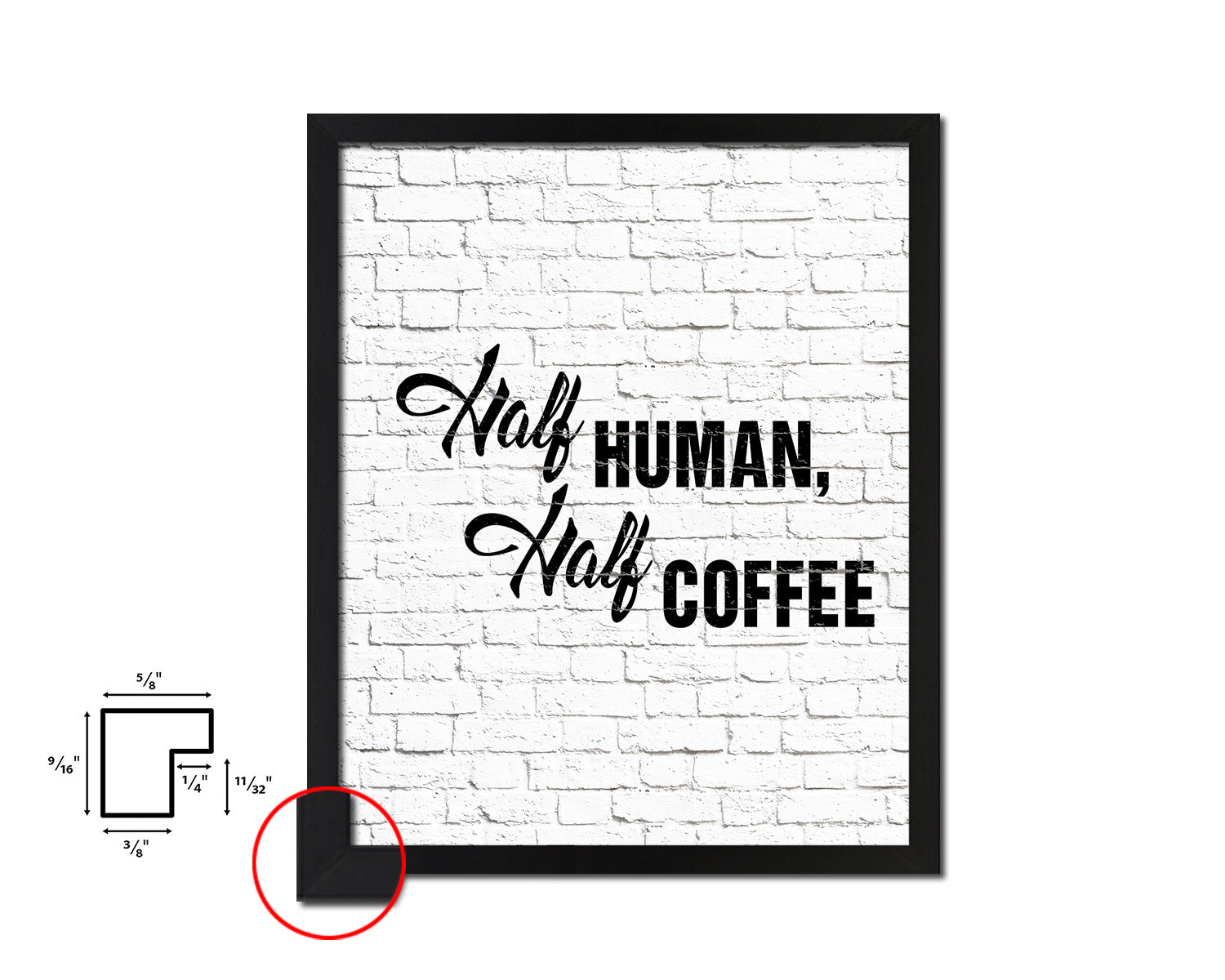 Half human, half coffee Quote Framed Artwork Print Wall Decor Art Gifts
