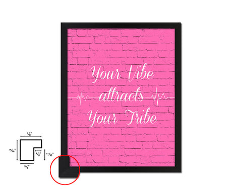 Your vibe attracts your tribe Quote Saying Framed Print Home Decor Wall Art Gifts