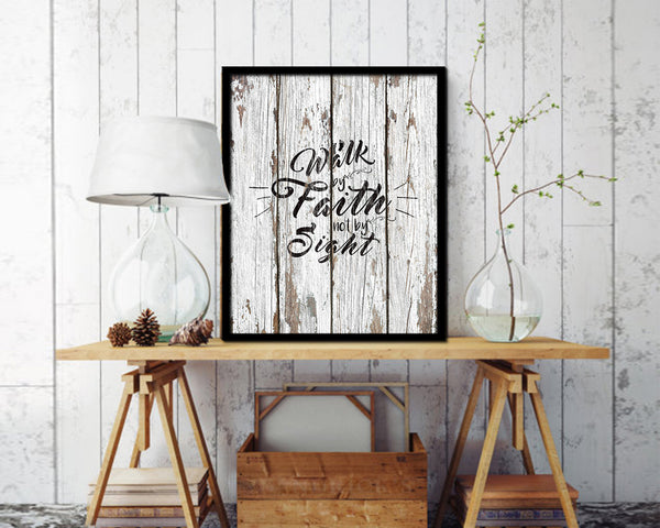 Walk by faith not by sight Quote Framed Print Home Decor Wall Art Gifts