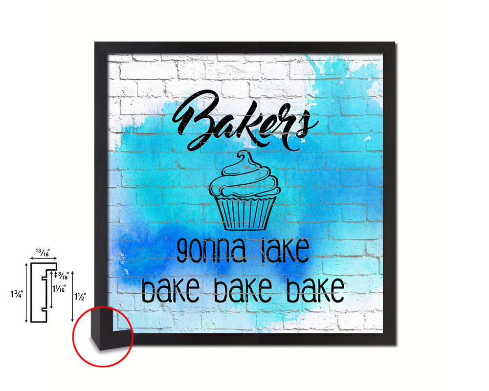 Bakers gonna lake bake bake bake Quote Framed Print Home Decor Wall Art Gifts