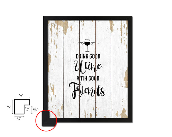 Drink good wine with good friends Quote Wood Framed Print Wall Decor Art Gifts