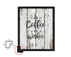 No coffee no workee Quotes Framed Print Home Decor Wall Art Gifts