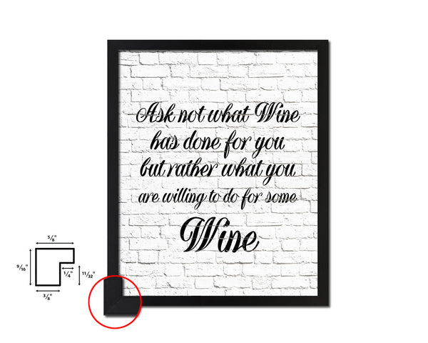 Ask not what wine has done for you Framed Artwork Print Wall Decor Art Gifts