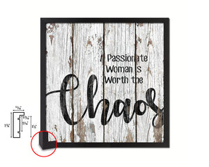 A passionate woman is worth the chaos Quote Framed Print Home Decor Wall Art Gifts