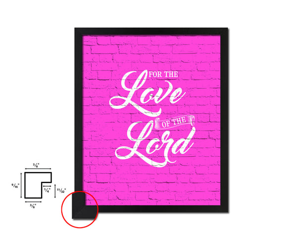 For the love fo the Lord Quote Framed Print Home Decor Wall Art Gifts