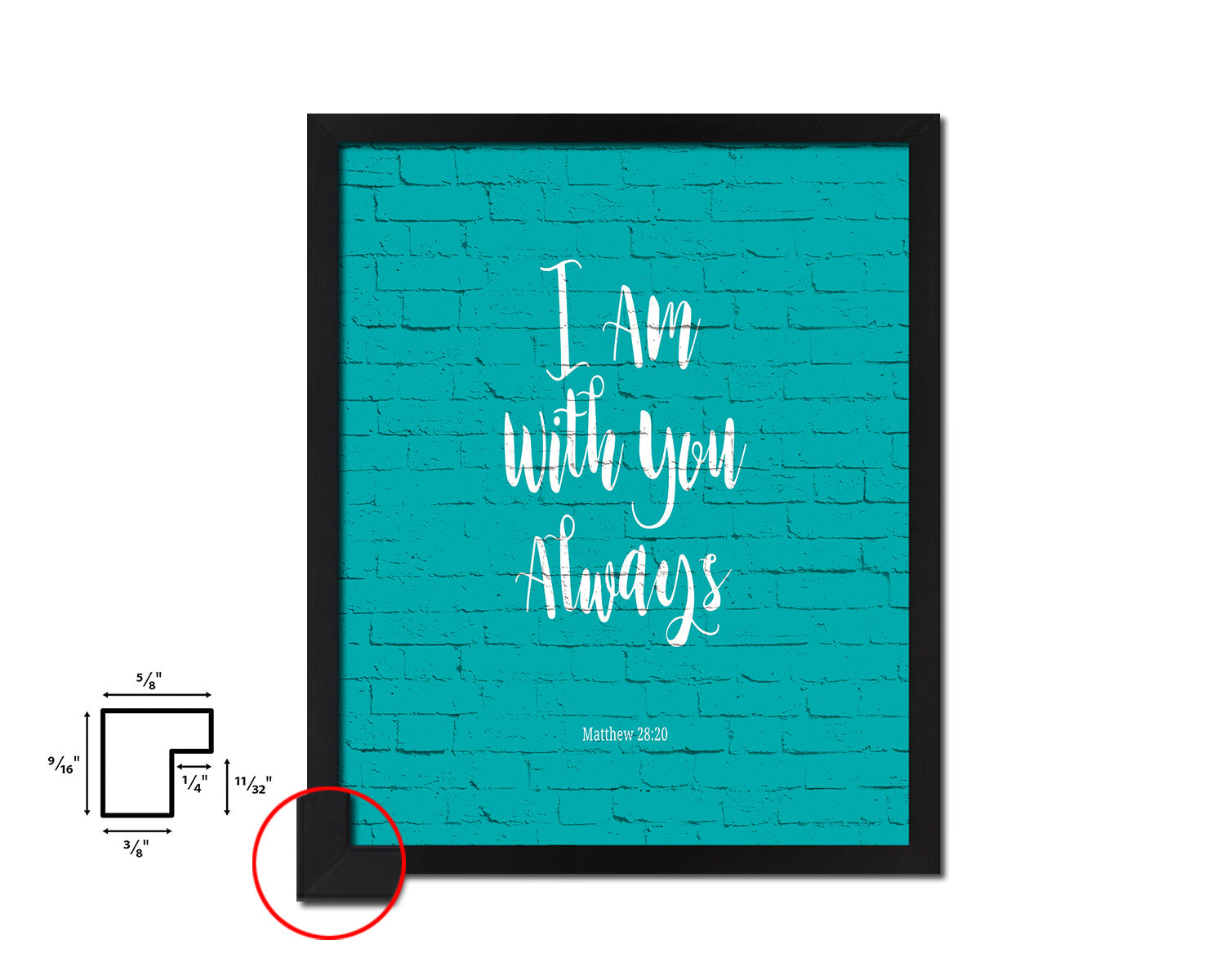 I am with You always, Matthew 28:20 Quote Framed Print Home Decor Wall Art Gifts