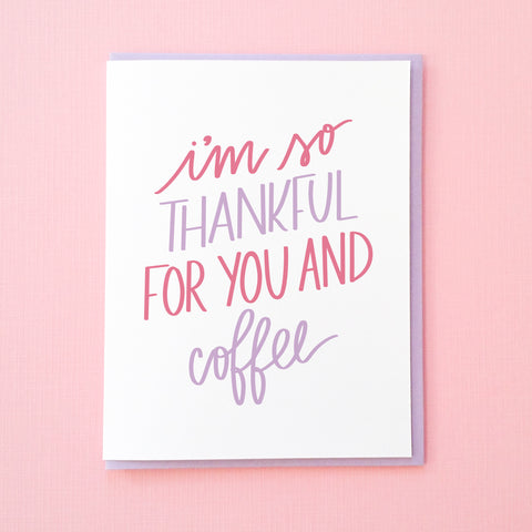 I'm thankful for you and coffee. Funny Thank You Note for Friends. Coffee Card. Thank You Card. Anniversary Card. From Tick Tock Press