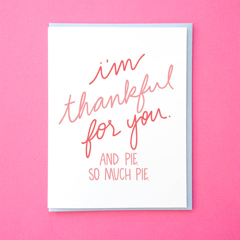 Thankful for You and Pie. Food Card. Pie Card. Thanksgiving Card. Thank You Note.