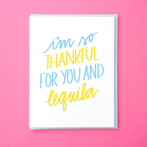 I'm thankful for you and tequila. Funny Thank You Note for Friends. Tequila Card. Thank You Card. Anniversary Card. From Tick Tock Press