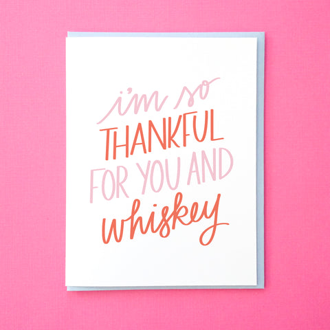 I'm thankful for you and whiskey. Funny Thank You Note for Friends. Whiskey Card. Thank You Card. Anniversary Card. From Tick Tock Press