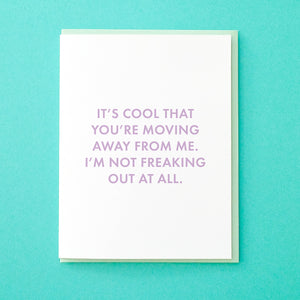 It's cool that you're moving away from me. I'm not freaking out at all. Best friend moving card. Housewarming card. Friend Moving. From Tick Tock Press