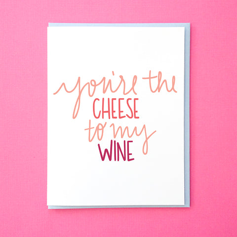 You're the Cheese To My Wine. Funny Anniversary Card. Funny Valentine's Day Card. Best Friend Card. Cheese Card. Wine Card. From Tick Tock Press