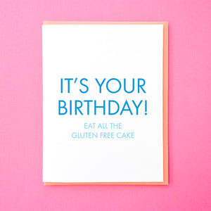 It's your birthday! Eat all of the gluten free cake. Best friend Birthday Card. Birthday Card for Friend. Gluten Free Cake Card. Funny Gluten Free Cake Card. From Tick Tock Press