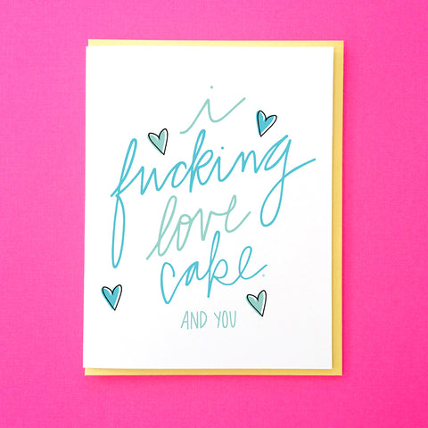 I fucking love cake. And you. Funny Valentine's Day Card. Funny Anniversary Card. Funny Card for Best Friend. Cake Card. Food Valentine. From Tick Tock Press