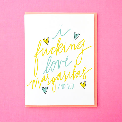 I fucking love margaritas. And you. Funny Valentine's Day Card. Funny Anniversary Card. Funny Card for Best Friend. Margaritas Card. From Tick Tock Press