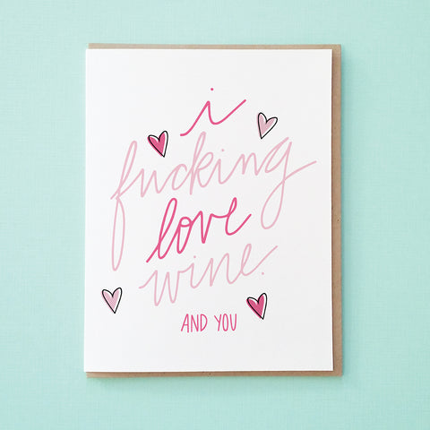 I fucking love wine. And you. Funny Valentine's Day Card. Funny Anniversary Card. Funny Card for Best Friend. Wine Card. From Tick Tock Press