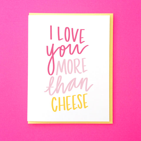 I Love You More than Cheese. Funny Anniversary Card. Funny Best Friend Card. Cheese Card. Cheese Love Card