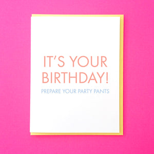 It's your birthday! Prepare your party pants. Funny Birthday Card. Best friend Birthday Card. Wife birthday card. Birthday Card for Friend. From Tick Tock Press