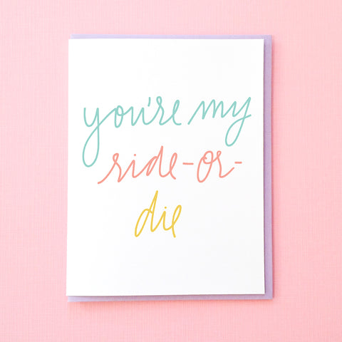 You're My Ride-or-Die. Funny Anniversary Card. Funny Galentine's Day Card. Funny Card for Best Friend. Funny Valentine's Day Card. Best Friend Card. From Tick Tock Press