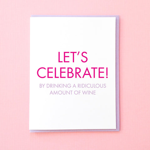 Funny Birthday Card. Best friend Birthday Card.  Birthday Card for Friend. 30th Birthday Card. Wine Birthday Card. So Much Wine Birthday Card. Let's Celebrate Card