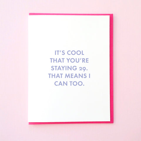 It's cool that you're staying 29. That means I can too. Funny 30th Birthday Card. Best friend birthday card. Wife Birthday Card. From Tick Tock Press