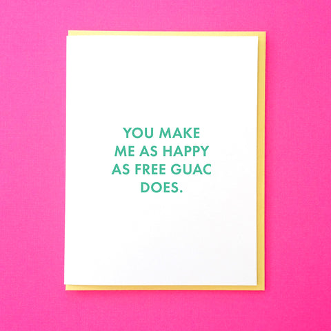 You make me as free guac does. Anniversary Card. Funny Valentine's Day Card. Best Friend Card. Guacamole Card. Guacamole Valentine. From Tick Tock Press