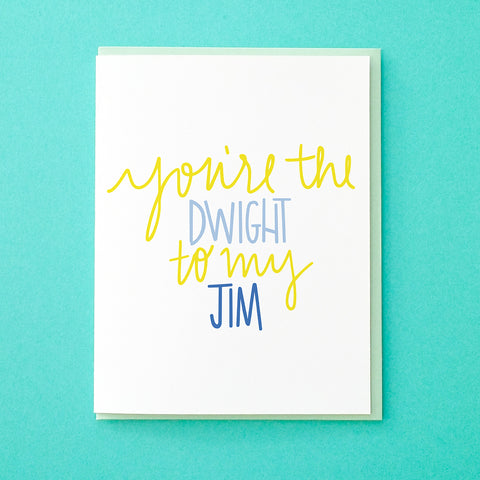 You're the Dwight to My Jim. The Office Valentine. Valentine's Day Card. Anniversary Card. The Office Anniversary Card. Card for Husband. Card for Boyfriend. Card from Tick Tock Press