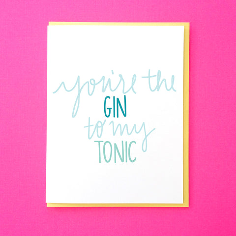 You're the Gin To My Tonic. Alcohol Valentine. Valentine's Day Card. Anniversary Card. Card for Best Friend. Galentine's Day Card. From Tick Tock Press