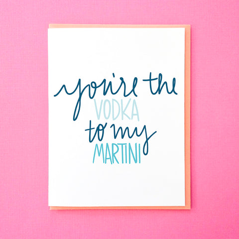You're the Vodka to My Martini. Valentine's Day Card. Anniversary Card. Galentine's Day Card. From Tick Tock Press