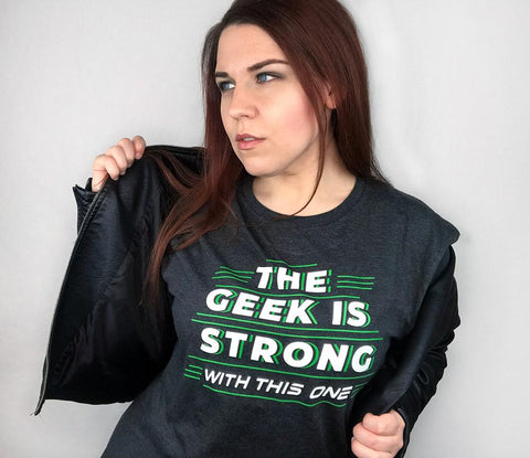 The Geek is Strong T-Shirt